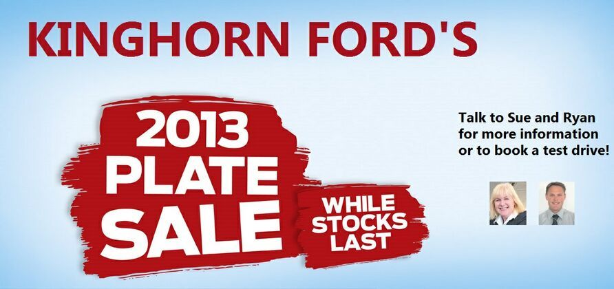 KINGHORN FORDS 2013 PLATE SALE ON NOW