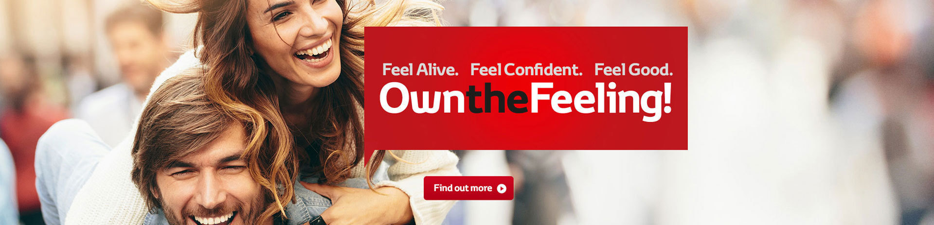 Feel Alive. Feel Confident. Feel Good.