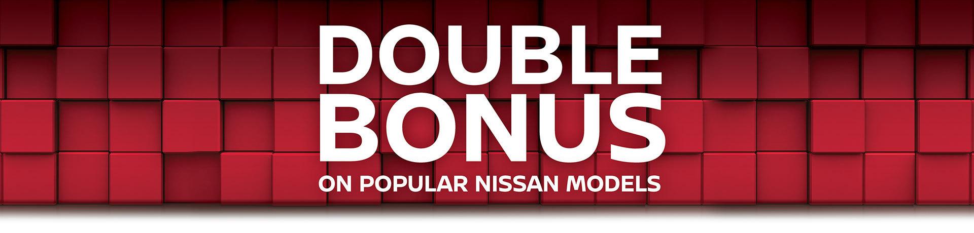 Double Bonus On Popular Nissan Models