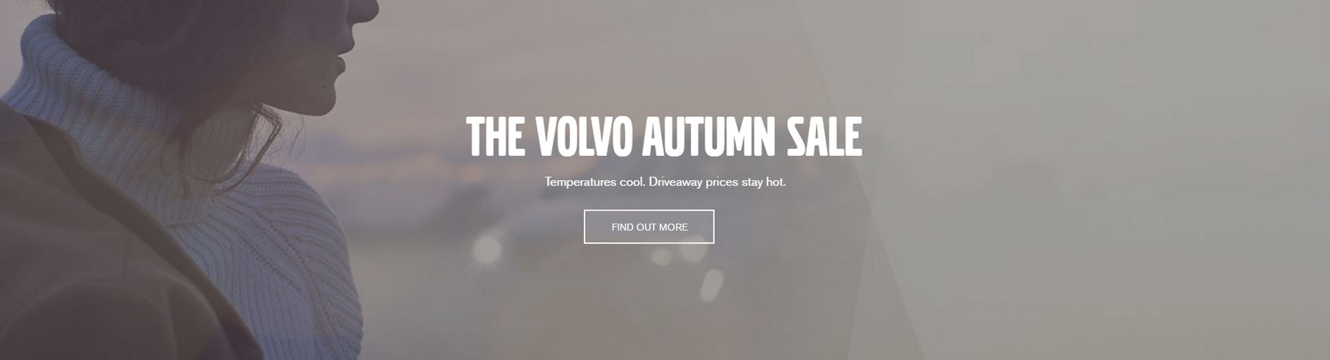 The Volvo Autumn Sale - Temperatures Cool, Driveaway Prices Still Hot