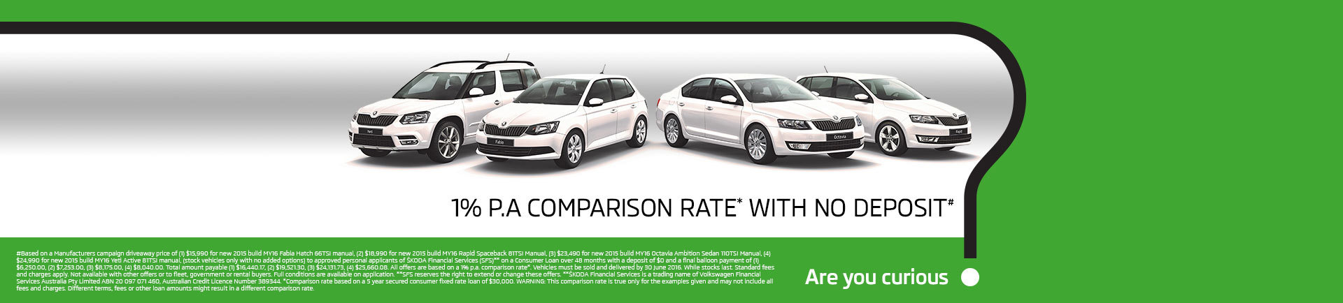 1% P.A. Comparison Rate with no deposit - Are you curious?
