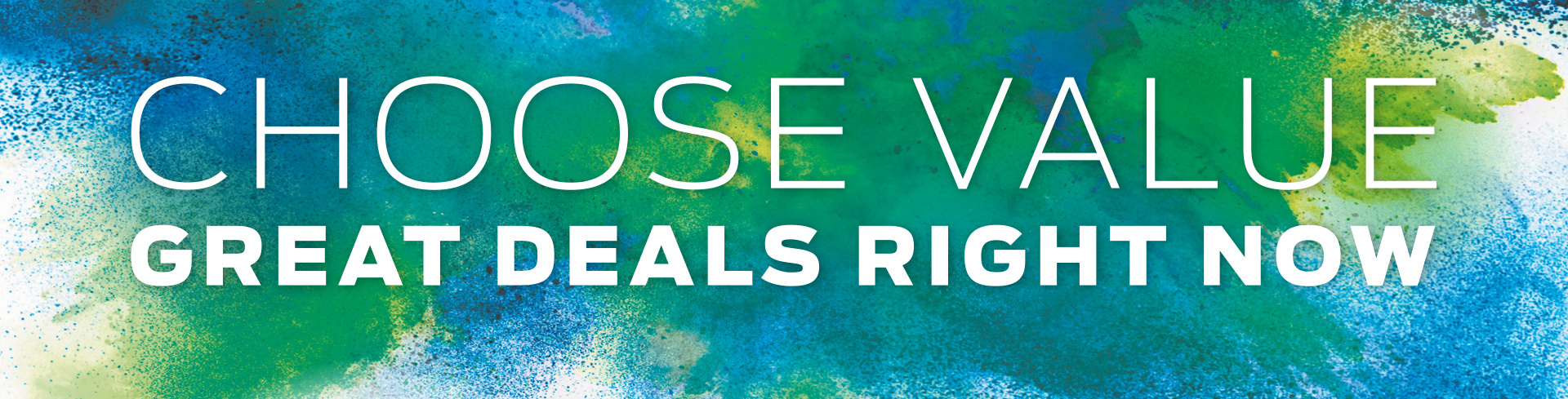 Choose Value. Great Deals Right Now