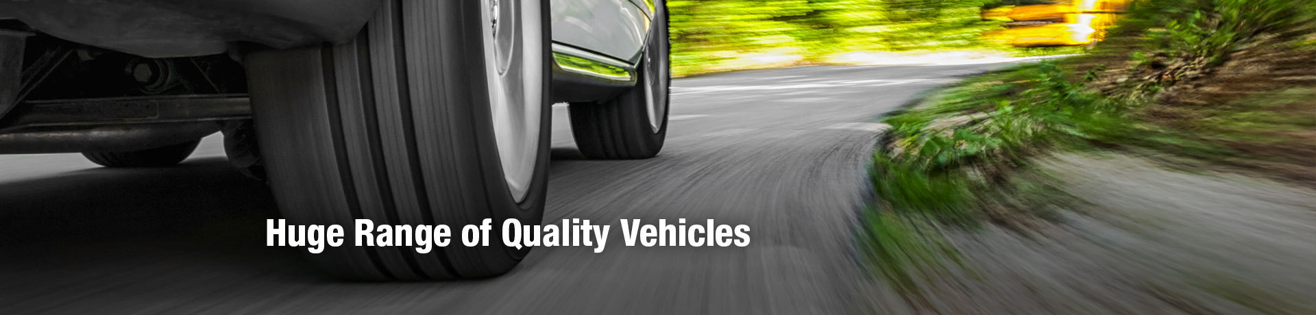Huge Range of Quality Vehicles