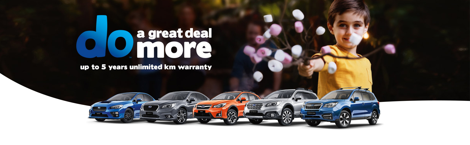 Subaru - National Offer - A Great Deal More, 5 years unlimited km warranty