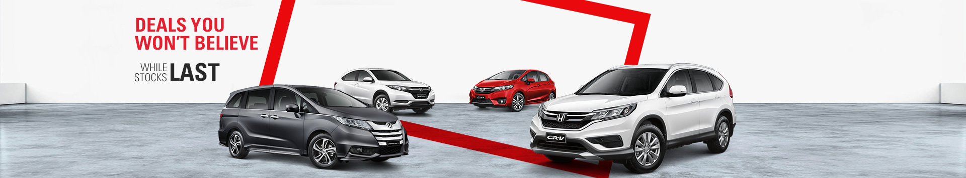 Honda - National Offer - Deals You Won't Believe, Hurry While Stocks Last