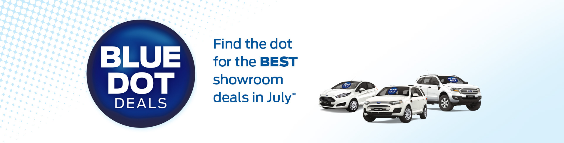 Ford - National Offer 1 - Blue Dot Sale; Get Great Showroom Deals