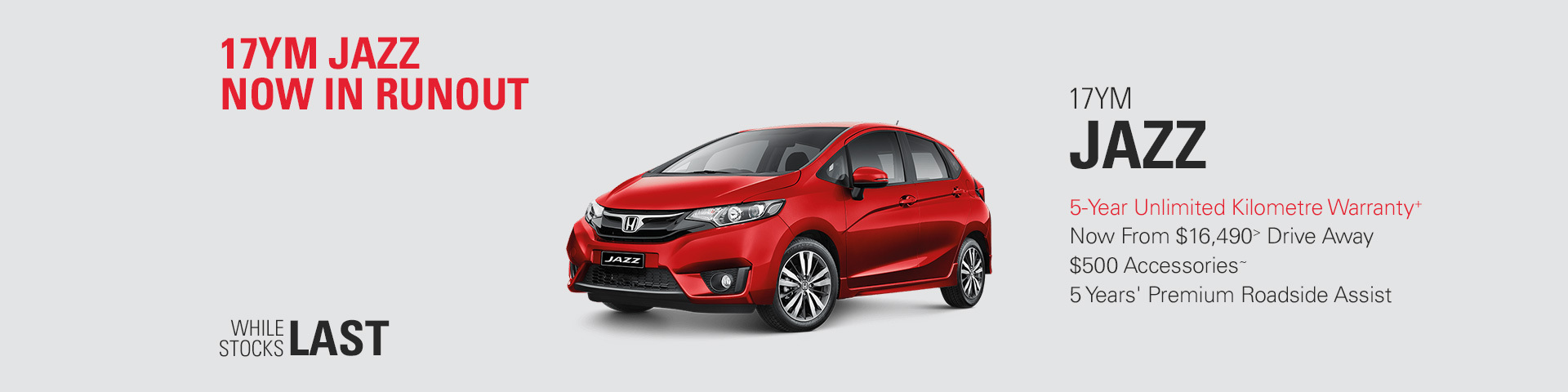 Honda - National Offer - 17 YM Jazz Now In Runout