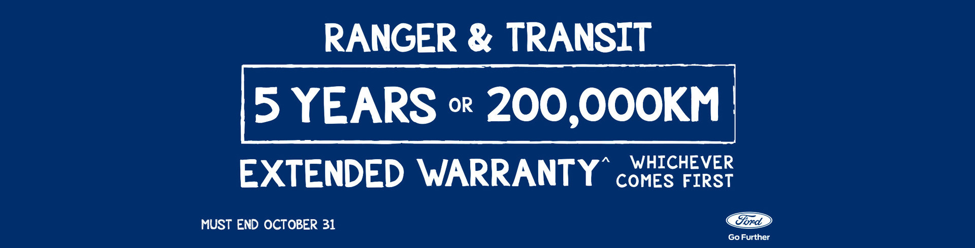 Ford - National Offer - 5 Years or 200,000km Extended Warranty