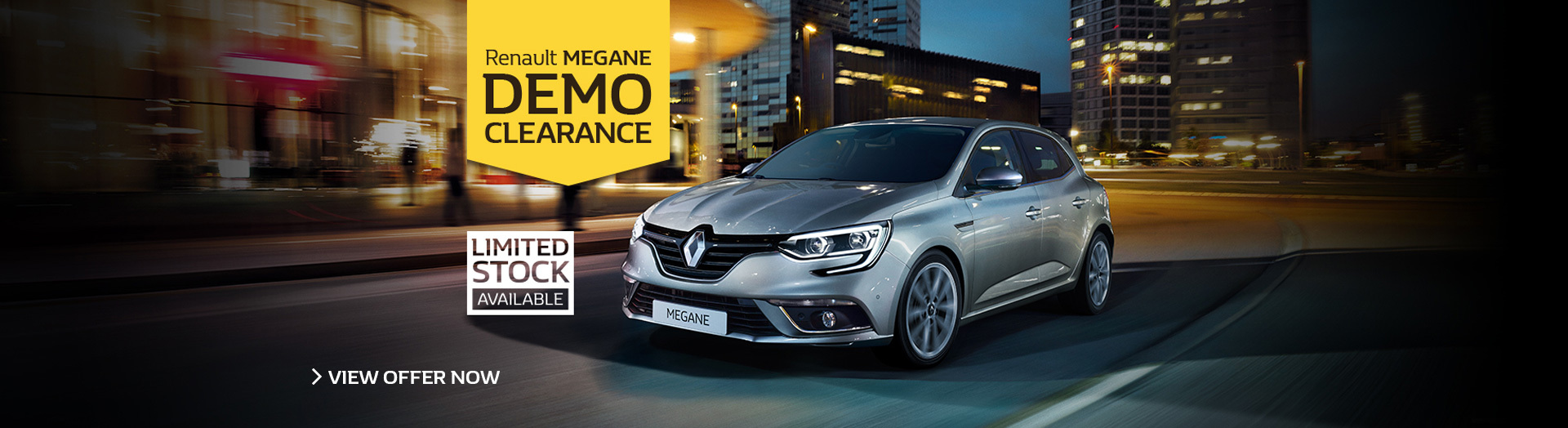 Renault - National Offer - Renault Megane Demo Clearance