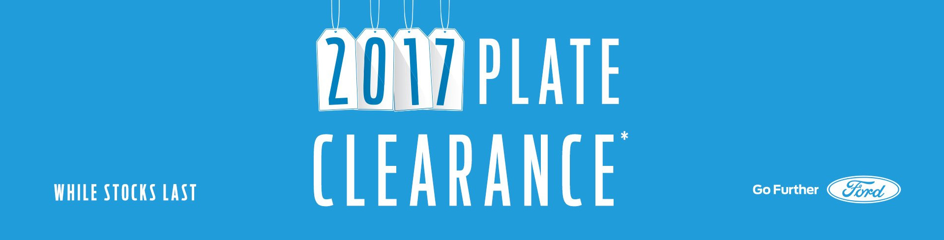 Ford - National Offer - 2017 Plate Clearance