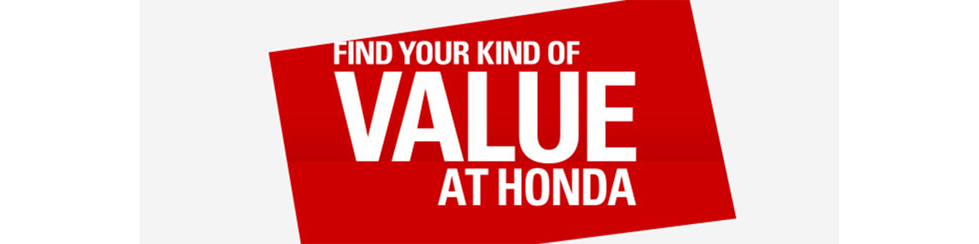 Find Your Kind Of Value At Honda